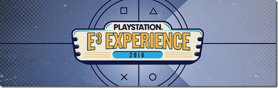 PlayStation E3 Experience 2016 Announced For June 13